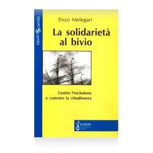 La solidarietà al bivio, Enzo Melegari, cittadinanza