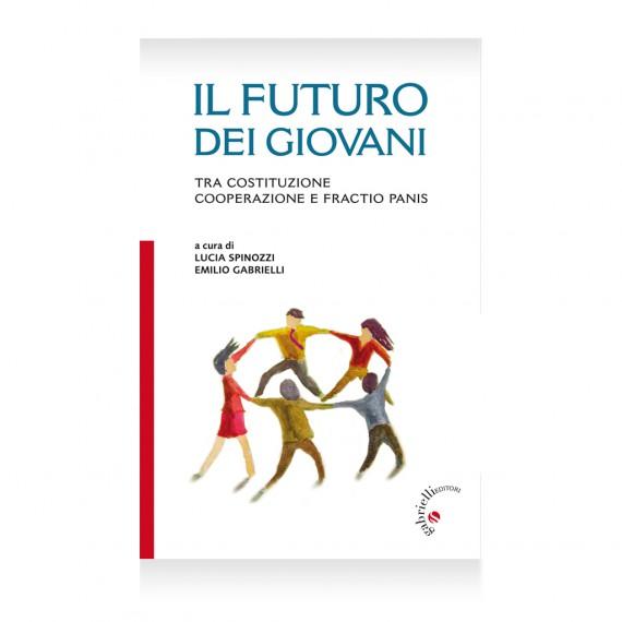 il futuro dei giovani – autori vari – squizzato, Castagnetti, Maglio, Tonelli, Postal