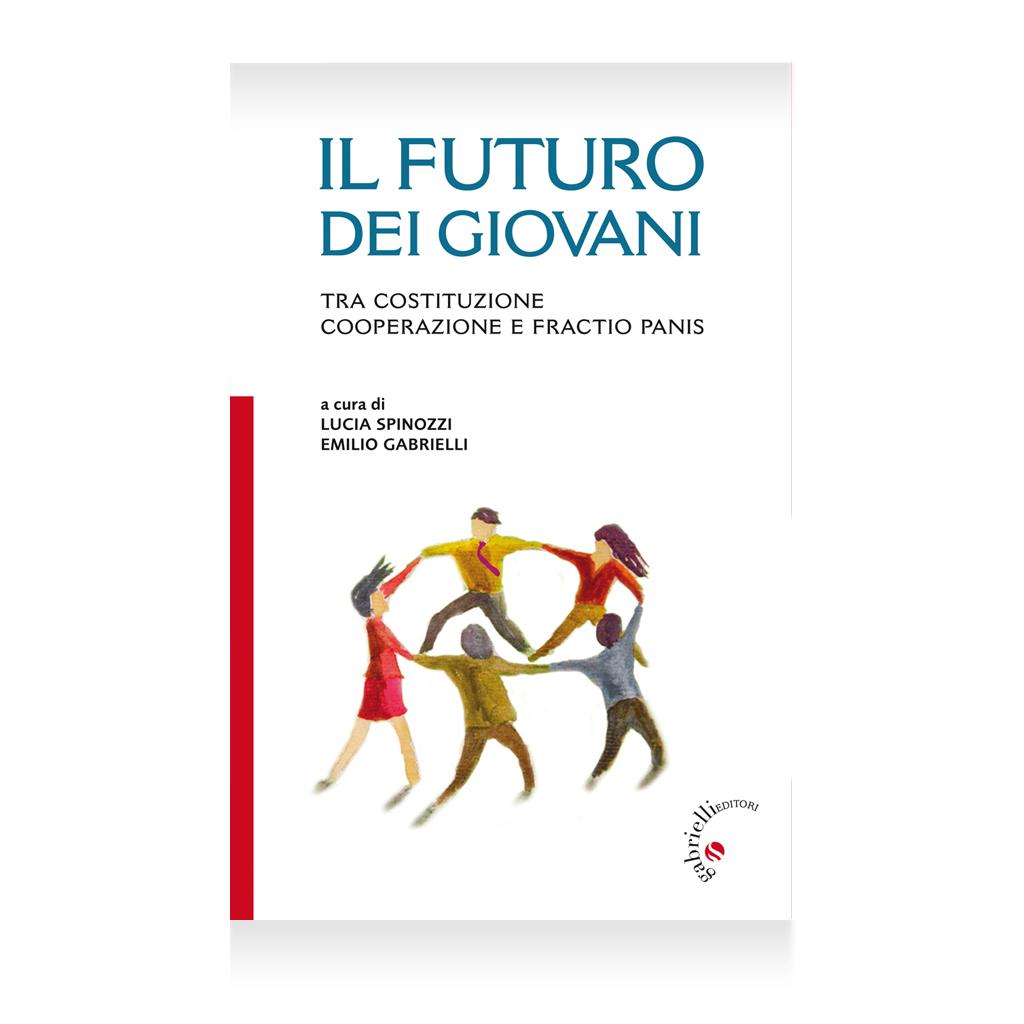 il futuro dei giovani - autori vari - squizzato, Castagnetti, Maglio, Tonelli, Postal