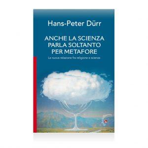 """Hans-Peter Dürr Autore del libro """"Anche la scienza parla solo per metafore"""", gabrielli editori verona"""