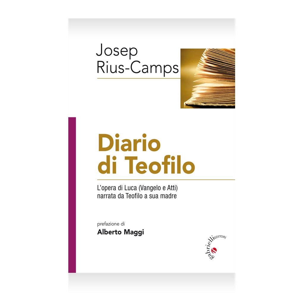 diario di teofilo - Josep Rius-Camps - Gabrielli Editori Verona Valpolicella