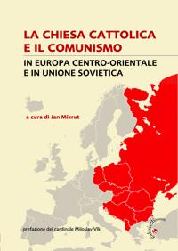 La Chiesa Cattolica e il comunismo in Europa centro-orientale e in Unione Sovietica