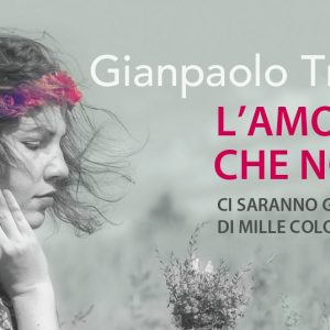 """Gianpaolo Trevisi - Autore del libro """"L'amore che non è"""", Casa editrice Gabrielli Editori - Verona"""
