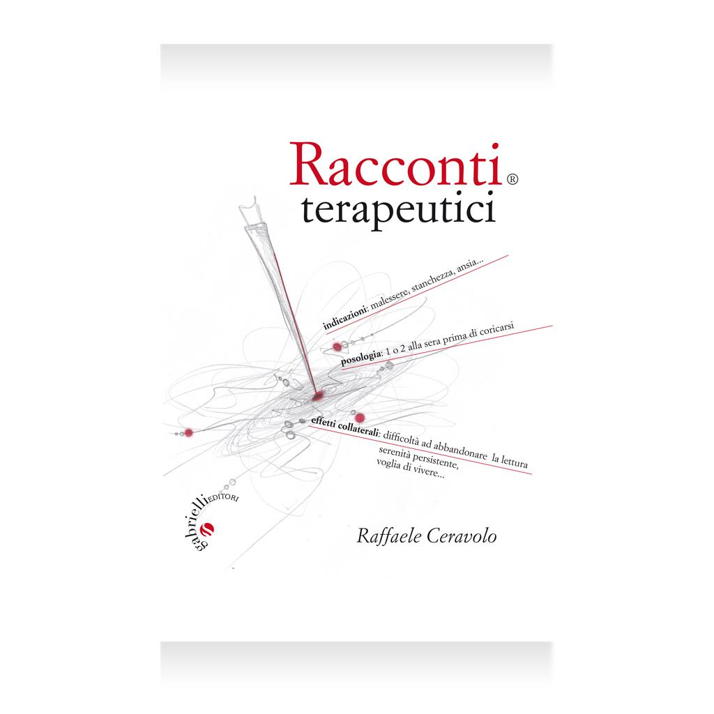 racconti terapeutici - Raffaele Ceravolo - Gabrielli Editori Verona Valpolicella