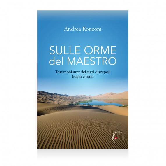 Sulle orme del maestro di Andrea Ronconi Libro – Casa Editrice Gabrielli Editori Verona Valpolicella