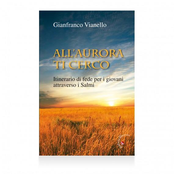 all'aurora ti cerco di Gianfranco Vianello Libro – Casa editrice Gabrielli Editori Verona Valpolicella