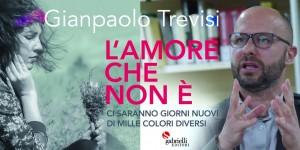 Gianpaolo Trevisi, L'amore che non è - Casa Editrice Gabrielli Editori Verona Valpolicella
