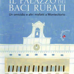 Libro: il palazzo dei baci rubati. Bertezzolo, Rozza Giuntella. Casa editrice Gabrielli Verona