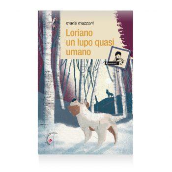 Loriano un lupo quasi umano di maria mazzoni libri - Snoopy e Ginevra di Maria Mazzoni - Casa editrice Gabrielli Verona