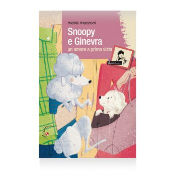 Snoopy e Ginevra di Maria Mazzoni - Casa editrice Gabrielli Verona valpolicella
