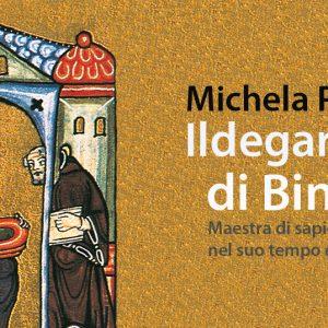 Michela Pereira, Ildegarda di Bingen. Maestra di sapeinza nel suo tempo e oggi, Gabrielli editori, casa editrice, Verona, Valpolicella