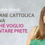 Jacqueline Straub - Autrice del libro: Giovane cattolica donna - Perché voglio diventare prete - Casa Editrice Gabrielli Editori Verona