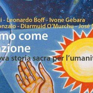 Il cosmo come rivelazione José Arregi Leonardo Boff Ivone Gebara Manuel Gonzalo Diarmuid O'Murchu José María Vigil