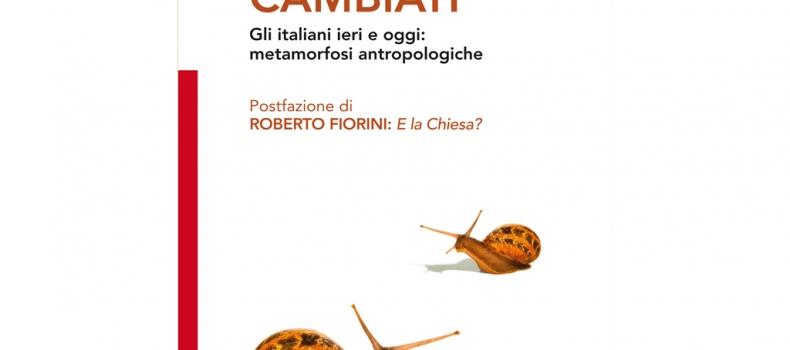 Come siamo cambiati, il nuovo libro di Nando Pagnocelli